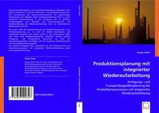 Обложка Produktionsplanung mit integrierter Wiederaufarbeitung