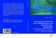 Capa do livro de Kommunaler Klimaschutz unter Globalisierungs- und Liberalisierungsbedingungen