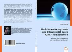 Geoinformationssysteme und Interaktivität durch AJAX - Komponenten kitap kapağı