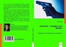 Portada del libro de Anorexie - Hungern als Waffe!