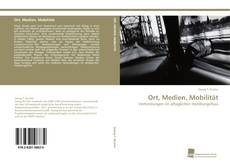 Bookcover of Ort, Medien, Mobilität