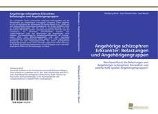 Angehörige schizophren Erkrankter: Belastungen und Angehörigengruppen kitap kapağı