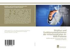 Portada del libro de Struktur und Funktionsmechanismus der mitochondrialen m-AAA-Protease