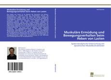 Capa do livro de Muskuläre Ermüdung und Bewegungsverhalten beim Heben von Lasten