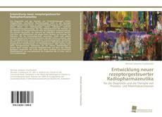 Bookcover of Entwicklung neuer rezeptorgesteuerter Radiopharmazeutika