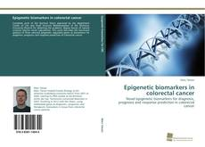 Epigenetic biomarkers in colorectal cancer的封面