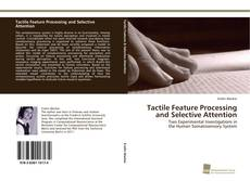 Bookcover of Tactile Feature Processing and Selective Attention