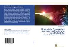 Buchcover von Ursächliche Prozesse bei der Laserstrukturierung von Dielektrika
