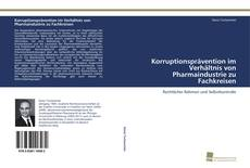 Korruptionsprävention im Verhältnis von Pharmaindustrie zu Fachkreisen kitap kapağı