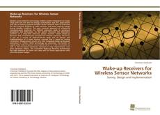 Couverture de Wake-up Receivers for Wireless Sensor Networks