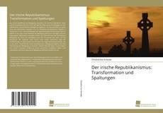 Portada del libro de Der irische Republikanismus: Transformation und Spaltungen