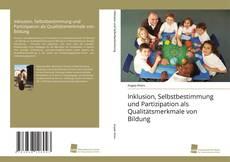 Capa do livro de Inklusion, Selbstbestimmung und Partizipation als Qualitätsmerkmale von Bildung