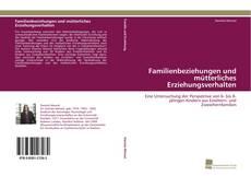 Bookcover of Familienbeziehungen und mütterliches Erziehungsverhalten