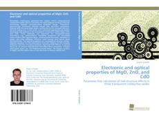 Bookcover of Electronic and optical properties of MgO, ZnO, and CdO