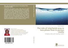 The role of interfacial area in two-phase flow in porous media kitap kapağı