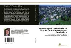 Copertina di Bedeutung der Landwirtschaft in einer zunehmend urbanen Gesellschaft