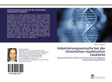 Vakzinierungsversuche bei der chronischen myeloischen Leukämie kitap kapağı