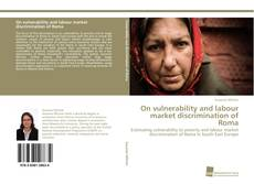 Copertina di On vulnerability and labour market discrimination of Roma