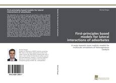 Bookcover of First-principles based models for lateral interactions of adsorbates