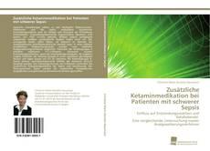 Portada del libro de Zusätzliche Ketaminmedikation bei Patienten mit schwerer Sepsis