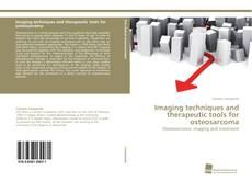 Bookcover of Imaging techniques and therapeutic tools for osteosarcoma