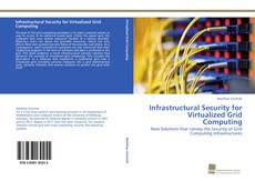 Bookcover of Infrastructural Security for Virtualized Grid Computing