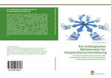 Bookcover of Ein ontologisches Rahmenwerk für Kooperationsunterstützung