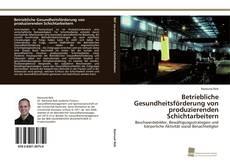 Bookcover of Betriebliche Gesundheitsförderung von produzierenden Schichtarbeitern