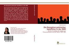 Обложка Die Rezeption polnischer Spielfilme in der DDR