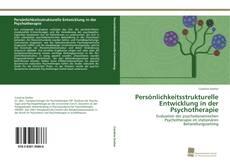 Обложка Persönlichkeitsstrukturelle Entwicklung in der Psychotherapie