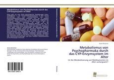 Обложка Metabolismus von Psychopharmaka durch das CYP-Enzymsystem im Alter