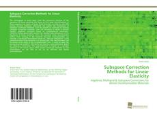 Bookcover of Subspace Correction Methods for Linear Elasticity