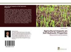 Copertina di Agricultural Impacts on Soil Hydraulic Properties