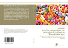 Обложка Wahl & Kaufentscheidungen für intangible & innovative Dienstleistungen