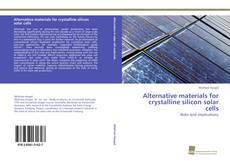 Bookcover of Alternative materials for crystalline silicon solar cells