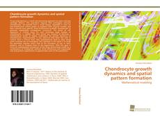 Обложка Chondrocyte growth dynamics and spatial pattern formation