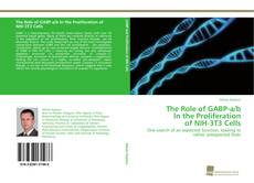 Bookcover of The Role of GABP-a/b In the Proliferation of NIH-3T3 Cells