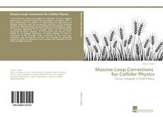 Bookcover of Massive Loop Corrections for Collider Physics