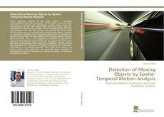Bookcover of Detection of Moving Objects by Spatio-Temporal Motion Analysis