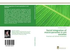 Bookcover of Social integration of macro-parasites in ant societies