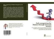 Portada del libro de Path recognizing for Robots through low cost sensors
