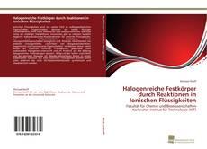 Buchcover von Halogenreiche Festkörper durch Reaktionen in Ionischen Flüssigkeiten