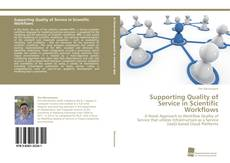 Bookcover of Supporting Quality of Service in Scientific Workflows