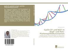 Обложка Cyclin D1 und Ki67 in Kopf- und Hals- Plattenepithelkarzinomen