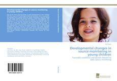 Обложка Developmental changes in source monitoring in young children
