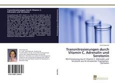 Transnitrosierungen durch Vitamin C, Adrenalin und Serotonin kitap kapağı