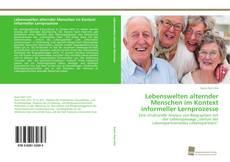 Bookcover of Lebenswelten alternder Menschen im Kontext informeller Lernprozesse