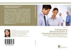 Buchcover von Erfolgreicher Wissenstransfer in Projektübergabeprozessen