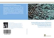 Buchcover von Entwicklung eines Systems zur Verkehrserfassung aus Luftbildsequenzen