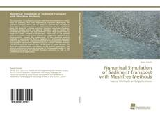 Bookcover of Numerical Simulation of Sediment Transport with Meshfree Methods